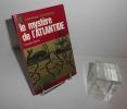 Le mystère de l'Atlantide. Collection l'aventure mystérieuse, éditions j'ai lu. 1979.. BERLITZ, Claude