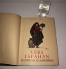 Vers Ispahan, illustrations de Henri Deluermoz. Paris. Calmann-Lévy éditeurs. 1936.. LOTI, Pierre