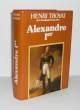 Alexandre 1er. Le sphinx du nord, Paris, Flammarion, 1980.. TROYAT (Henri)
