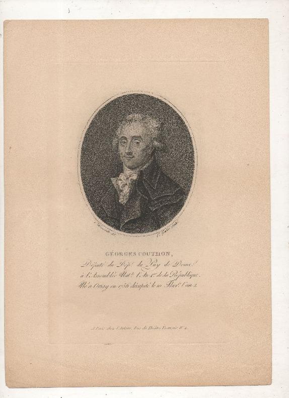 Géorges Couthon, député du département du Puy de Dôme à l'Assemblée Nat.le l'An 1er de la République, né à Orsay en 1756 décapité le 10 ther.dor l'an ...