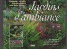 Jardins d'ambiance. Roseraie, rocaille, bordure mixte, sous-bois, berge.... LE BRET Jean ..//.. Jean Le Bret.