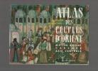 Atlas des peuples d'Orient. - Moyen-Orient - Caucase - Asie Centrale.. SELLIER Jean / SELLIER André ...//... Jean Sellier / André Sellier.