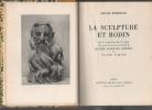 La sculpture et Rodin.. BOURDELLE Antoine / AVELINE Claude ..//.. Antoine Bourdelle (1861-1929) / Claude Aveline (1901-1992).