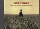 Anonymes. Images énigmatiques de photographes inconnus.. JOHNSON Robert Flynn ..//.. Robert Flynn Johnson.