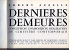 Dernières Demeures. Conception, composition, réalisation du cimetière contemporain.. AUZELLE Robert ..//.. Robert Auzelle