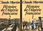 Histoire de l'Algérie française.. MARTIN Claude ...//... Claude Martin.