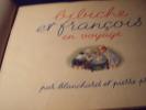 Bibiche etFrançois En Voyage. Blanchard et Probst Pierre