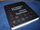Les Marques Françaises 150 ans De Graphisme 1824-1974. Amiot Edith -Azizollah Jean Louis