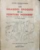 """Les grandes époques de la Peinture """"moderne"""" - De Delacroix à nos jours. Georges-Michel, Michel"""