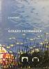 Gérard Fromanger. Chimères. 100 petits formats. Collectif