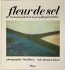 Fleur de Sel - Les Marais Salants de la Presqu'île Guérandaise . Clavel, Bernard Et Morin, Paul