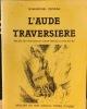 L'Aude traversière. Récits de Voyages du XVIIIe siècle à nos jours. DEVEAU, Jean-Michel