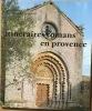 Itinéraires romans en Provence. . Barruol Guy,  Rouquette Jean-Maurice