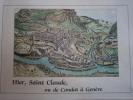 Hier Saint-Claude ou le Condat de Genève.. TONIN D. - RICHARD J.- P.