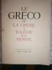 Le Greco. De la Crète à Tolède par Venise.. MARTIN-MERY Gilberte - VILLE DE BORDEAUX Reproductions des peintures, dessins et sculptures.