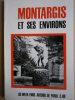 Montargis et ses environs. Loiret. Nombreuses publicités. Vers 1950.. 40 WEEK-ENDS AUTOUR DE PARIS