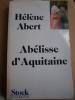 Abélisse d'Aquitaine. Roman.. ABERT Hélène