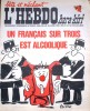 """L'hebdo Hara-Kiri N° 40. Prolongement hebdomadaire du mensuel Hara-Kiri. """"Bête et méchant"""". Reiser, Wolinski, Cavanna, Cabu, Delfeil de Ton, ..."