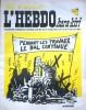 "L'hebdo Hara-Kiri N° 93. Prolongement hebdomadaire du mensuel Hara-Kiri. ""Bête et méchant"". Reiser - Wolinski - Cavanna - Cabu - Delfeil de Ton - ..."