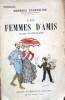 Les femmes d'amis.. COURTELINE Georges Dessins de Steinlen.