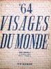 Visages du Monde N° 64 : Tunisie. Armand Guibert - Georges Pillement - Noël Bureau - Gabriel Audisio .... VISAGES DU MONDE