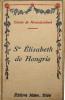 Ste Elisabeth de Hongrie.. MONTALEMBERT (Comte de)