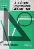 Algèbre, trigonométrie, géométrie. Classes de première technique. Sections industrielles.. LEBOSSE C. - HEMERY C. -FAURE P.