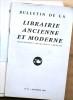 Bulletin de la librairie ancienne et moderne. Années 1962 et 1963. Du N° 45 (reparution) au N° 58. Anciennement Bouquiniste français.. BULLETIN DE LA ...