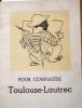 Pour connaître Toulouse-Lautrec.. JULIEN Edouard