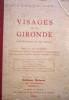 Visages de la Gironde. Livre de lectures du pays girondin.. GOT Armand