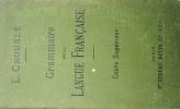 Grammaire de la langue française. Cours supérieur.. CROUSLE L.