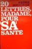 """20 lettres à madame, pour """"sa"""" santé. Ou Votre mari est surmené.. SOUBIRAN André"""