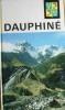 Visages du Dauphiné.. VEYRET Paul - AVEZOU R. - GAILLARD Georges - FERNANDAT René - VAILLANT Pierre - HAMON Paul