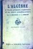 L'algèbre à l'école primaire supérieure et au cours complémentaire. Programmes de 1920. Vers 1922.. BOUCHENY G. - GUERINET A.