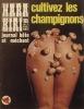Hara-kiri mensuel, journal bête et méchant. Numéro 105. Cultivez les champignons. Juin 1970.. Collectif : HARA-KIRI