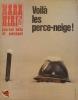 Hara-kiri mensuel, journal bête et méchant. Numéro 114. Voilà les perce-neige ! Mars 1971.. Collectif : HARA-KIRI