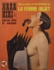 Hara-kiri mensuel, journal bête et méchant. Numéro 117. Dans ce numéro un sex-reportage sur la femme objet. Juin 1971.. Collectif : HARA-KIRI