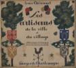 Les artisans de la ville et du village. Album honoré du patronage du service de l'artisanat au secrétariat d'Etat à la production industrielle.. ...