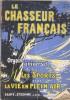 Le chasseur français numéro 471. Organe universel de tous les sports et de la vie en plein air. 56 pages de publicité dont de nombreux extraits des ...