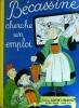 Bécassine cherche un emploi.. CAUMERY - PINCHON J.-P. Illustrations de J.-P. Pinchon.