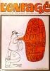 L'Enragé numéro 1. Premier numéro de cette publication de mai 68. Siné - Bosc - Malsen - Wolinski - Topor - Cabu… Un texte de Jacques Prévert.. ...