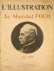 L'Illustration numéro hors-série : Le Maréchal Foch (1851-1929). Numéro spécial.. L'ILLUSTRATION HORS-SERIE FOCH En hors-texte, un portrait en ...