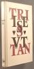 Tristan et Iseut.. TRISTAN ET ISEUT Illustrations de Jean Garcia gravées sur bois par Gilbert Poilliot.