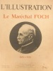 L'Illustration Hors-série : Le Maréchal Foch (1851-1929). Numéro spécial.. L'ILLUSTRATION HORS-SERIE FOCH En hors-texte, un portrait en couleurs.
