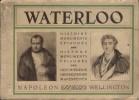 Waterloo : Histoire, monuments, épisodes. Napoléon - Wellington. (En français, anglais - Flamand). WATERLOO