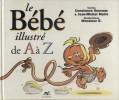 Le bébé illustré de A à Z.. GOURNAY Constance - MAIRE Jean-Michel