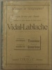 Histoire et géographie. Atlas divisés par classes composés de cartes extraites de l'atlas général Vidal-Lablache. Enseignement classique classe de ...