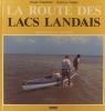 La route des lacs landais.. CHAMBARD Claude - CHAPIN Jean-Luc