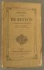 Œuvres complètes de Buffon mises en ordre et précédées d'une notice historique par M. A. Richard. Tome 6 seul : Suite de l'histoire des minéraux.. ...