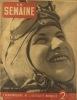 La Semaine N° 27. Les aviatrices, l'Amiral Leahy, les baleiniers… En 4e de couverture: l'entraide d'hiver du Maréchal.. LA SEMAINE